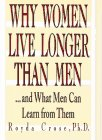 Why Women Live Longer Than Men : And What Men Can Do about It, Crose, Royda