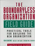 Buy The Boundaryless Organization Field Guide : Practical Tolls for Building the New Organization from Amazon