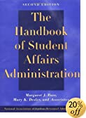 The Handbook of Student Affairs Administration : A Publication of the National Association of Student Personnel Administrators