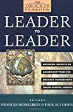 Leader to Leader: Enduring Insights on Leadership from the Drucker Foundation's Award Winning Journal