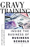 Buy Gravy Training: Inside the Business of Business Schools from Amazon