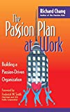 Buy The Passion Plan at Work: A Step-by-Step Guide to Building a Passion-Driven Organization from Amazon