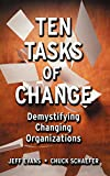 Book Cover: Ten Tasks Of Change: Demystifying Changing Organizations by Chuck Schaefer