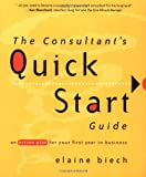 Buy The Consultant's Quick Start Guide: An Action Plan for Your First Year in Business from Amazon