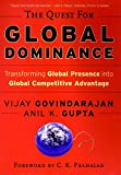 Buy The Quest for Global Dominance: Transforming Global Presence into Global Competitive Advantage from Amazon