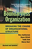 Buy The Boundaryless Organization: Breaking the Chains of Organization Structure, Revised and Updated from Amazon