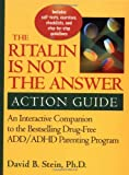 Ritalin is Not the Answer Action Guide