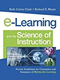 Buy e-Learning and the Science of Instruction : Proven Guidelines for Consumers and Designers of Multimedia Learning from Amazon