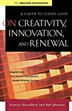 Buy On Creativity, Innovation and Renewal: A Leader to Leader Guide from Amazon