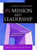 Buy On Mission and Leadership: A Leader to Leader Guide from Amazon