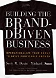 Buy Building the Brand-Driven Business: Operationalize Your Brand to Drive Profitable Growth from Amazon