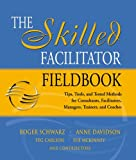 Buy The Skilled Facilitator Fieldbook : Tips, Tools, and Tested Methods for Consultants, Facilitators, Managers, Trainers, and Coaches from Amazon