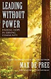 Buy Leading Without Power: Finding Hope in Serving Community, Paperback Edition from Amazon