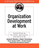 Buy Organization Development at Work : Conversations on the Values, Applications, and Future of OD from Amazon