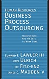 Buy Human Resources Business Process Outsourcing : Transforming How HR Gets Its Work Done from Amazon