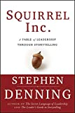 Buy Squirrel Inc. : A Fable of Leadership through Storytelling from Amazon