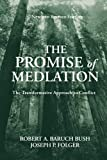 The Promise of Mediation : The Transformative Approach to Conflict