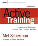Buy Active Training: A Handbook of Techniques, Designs Case Examples, and Tips from Amazon