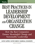 Buy Best Practices in Leadership Development and Organization Change : How the Best Companies Ensure Meaningful Change and Sustainable Leadership from Amazon