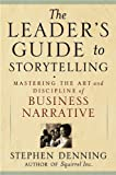 Buy The Leader's Guide to Storytelling: Mastering the Art and Discipline of Business Narrative from Amazon