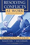 Buy Resolving Conflicts at Work : Eight Strategies for Everyone on the Job from Amazon