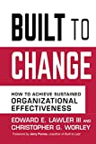 Buy Built to Change: How to Achieve Sustained Organizational Effectiveness from Amazon