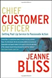 Buy Chief Customer Officer : Getting Past Lip Service to Passionate Action from Amazon