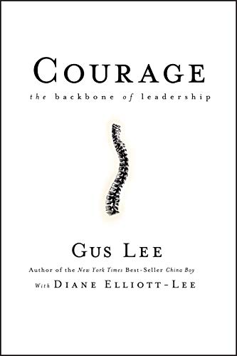Book Cover: Courage: The Backbone of Leadership