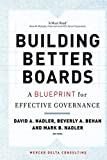 Buy Building Better Boards : A Blueprint for Effective Governance from Amazon
