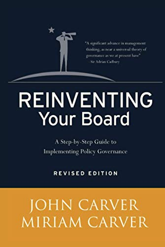 Reinventing Your Board: A Step-by-Step Guide to Implementing Policy Governance, Carver, John; Carver, Miriam Mayhew