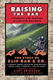 Book Cover: Raising The Bar : Integrity And Passion In Life And Business: The Story Of Clif Bar, Inc. by Gary Erickson