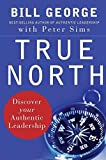 Buy True North: Discover Your Authentic Leadership from Amazon