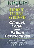 Disability and Chronic Fatigue Syndrome: Clinical, Legal and Patient Perspectives
