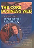 Buy The Core Business Web: A Guide to Key Information Resources from Amazon