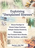 Explaining Unexplained Illnesses by Pall