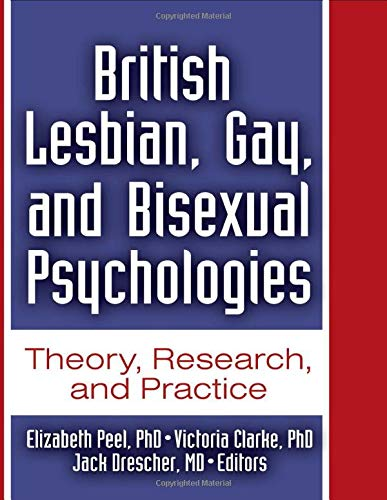 British Lesbian, Gay, and Bisexual Psychologies: Theory, Research, and Practice