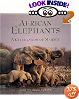 African Elephants: A Celebration of Majesty by Daryl Balfour, Sharna Balfour, Iain Douglas-Hamilton, John Hanks, Daphne Sheldrick