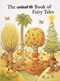 The UNICEF Book of Fairy Tales: Pictures and Tales from Thirteen Countries by Avril Soecknick