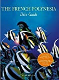 The French Polynesian Dive Guide, written by Kurt Amsler