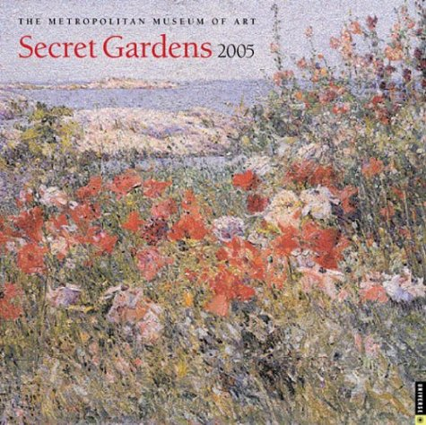 Secret Gardens : 2005 Wall Calendar by Metropolitan Museum of Art, Universe Publishing
