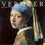 Vermeer Master Of Light : 2005 Wall Calendar by Johannes Vermeer (Illustrator) (Calendar)