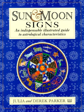 Sun and Moon Signs: An Illustrated Guide to Astrological Characteristics, DK Publishing