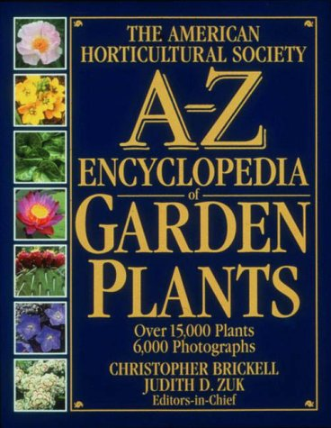 The American Horticultural Society A-Z Encyclopedia of Garden Plants, Brickell, Christopher