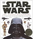 Star Wars: The Visual Dictionary: The Ultimate Guide to Star Wars Characters and Creatures