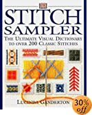 Stitch Sampler: The Ultimate Visual Dictionary to Over 200 Classic Stiches<BR>