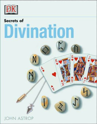 Secrets of Divination, Astrop, John
