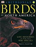 Birds of North America:  Life Histories of More Than 930 Species