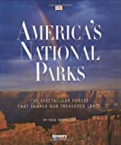 America's National Parks: The Spectacular Forces That Shaped Our Treasured Lands