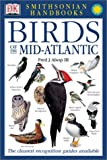 Birds of the Mid-Atlantic (Smithsonian Handbooks)