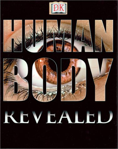 Human Body (DK Revealed), Davidson, Sue; Morgan, Ben